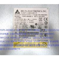 TDPS-800BB A 800W EXP2512 V5000 V3500 台达存储柜电源