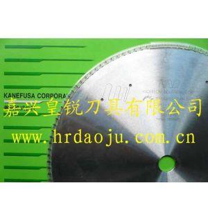 供应日本兼房株式会社KANEFUSA切铝锯片