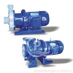 供应CQB氟塑料磁力泵 耐酸碱磁力泵 耐腐蚀磁力泵 规格齐全品质保证