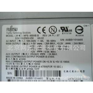供应NPS-400AB B 410W S26113-E503-V50 REV 07富士通工控机电源