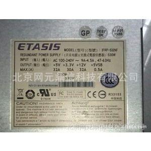 供应IFRP-532NF 530W 9273ECPSU 亿泰兴ETASIS 存储柜电源模块批发