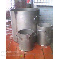 供应广州优质钛槽厂家直销番禺钛煲加工东莞优质钛桶批发