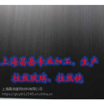上海昌岳2017主打款艺术拉丝玻璃