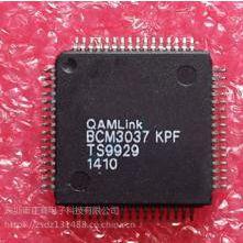 BCM3037KPF BROADCOM 进口原装正品
